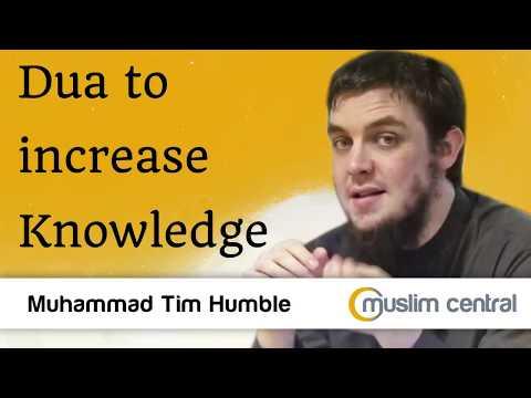 Dua to increase Knowledge - Muhammad Tim Humble