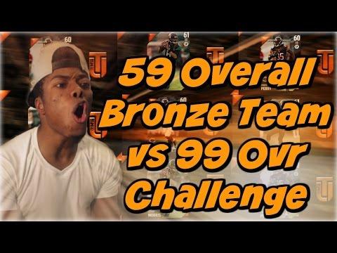 ALL BRONZE TEAM CHALLENGE! 59 OVR VS 99 OVERALL GOD SQUAD! | Madden 17 Ultimate Team Gameplay