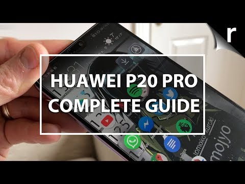 Huawei P20 Pro: A Complete Guide