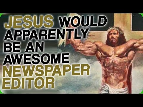Jesus Would Apparently be an Awesome Newspaper Editor