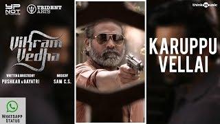 Vikram Vedha Songs | Karuppu Vellai Whatsapp Status | R. Madhavan Vijay Sethupathi, Kathir | Sam C S