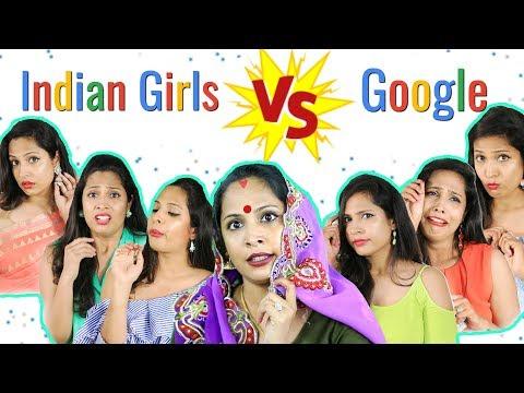 Indian Girls Vs Google ..... | Shruti Arjun Anand