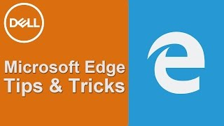 Microsoft Edge Tips and Tricks (Official Dell Tech Support)