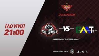 LIGA LENDÁRIA (Losers bracket) - Unstoppable e-Sports VS GAAT