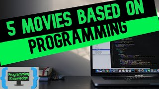 5 Movies Based on Programmers || movies related to programmers/programming  || #ProgrammingKnowledge