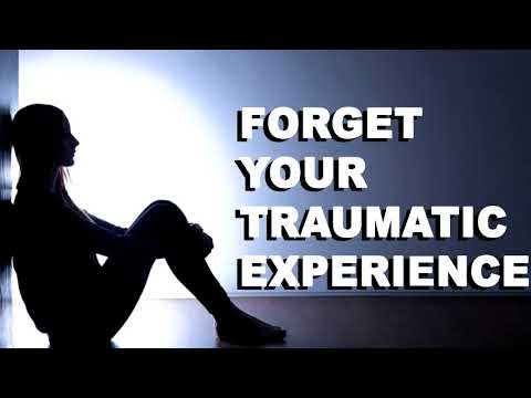 FORGET YOUR TRAUMATIC EXPERIENCE SUBLIMINAL EXTREMELY POWERFUL AND VERY FAST RESULTS