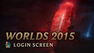 World Championship 2015 (w/o Vocals)   Login Screen - League of Legends