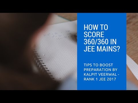 How to score 360/360 in JEE Main? - Tells Rank 1 Kalpit Veerwal (Topper)