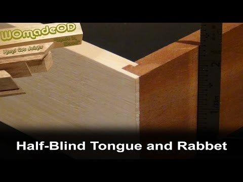 Half-Blind Tongue and Rabbet Joint - with hand tools