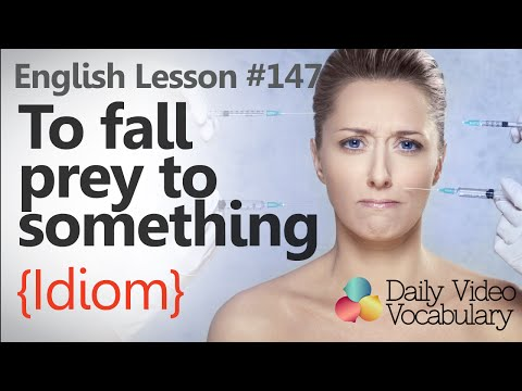 English Lesson # 147 – To fall prey to something  (Idiom) - Learn English Pronunciation & Vocabulary