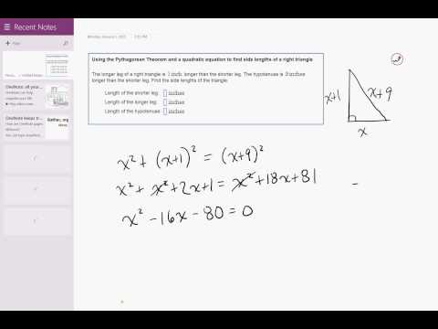 Using the Pythagorean Theorem and a quadratic equation to find side lengths of a right triangle