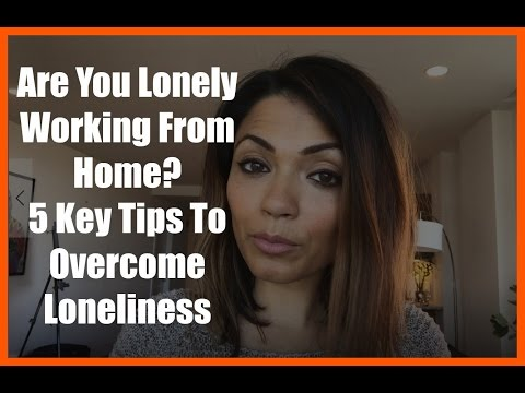Are You Lonely Working From Home? 5 TIPS To Overcome Loneliness