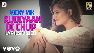 Kudiyaan Di Chup - Lyrics Video | Vicky Vik