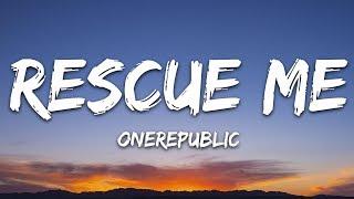 OneRepublic - Rescue Me (Lyrics)