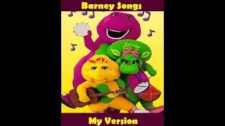Barney Songs (My Version)