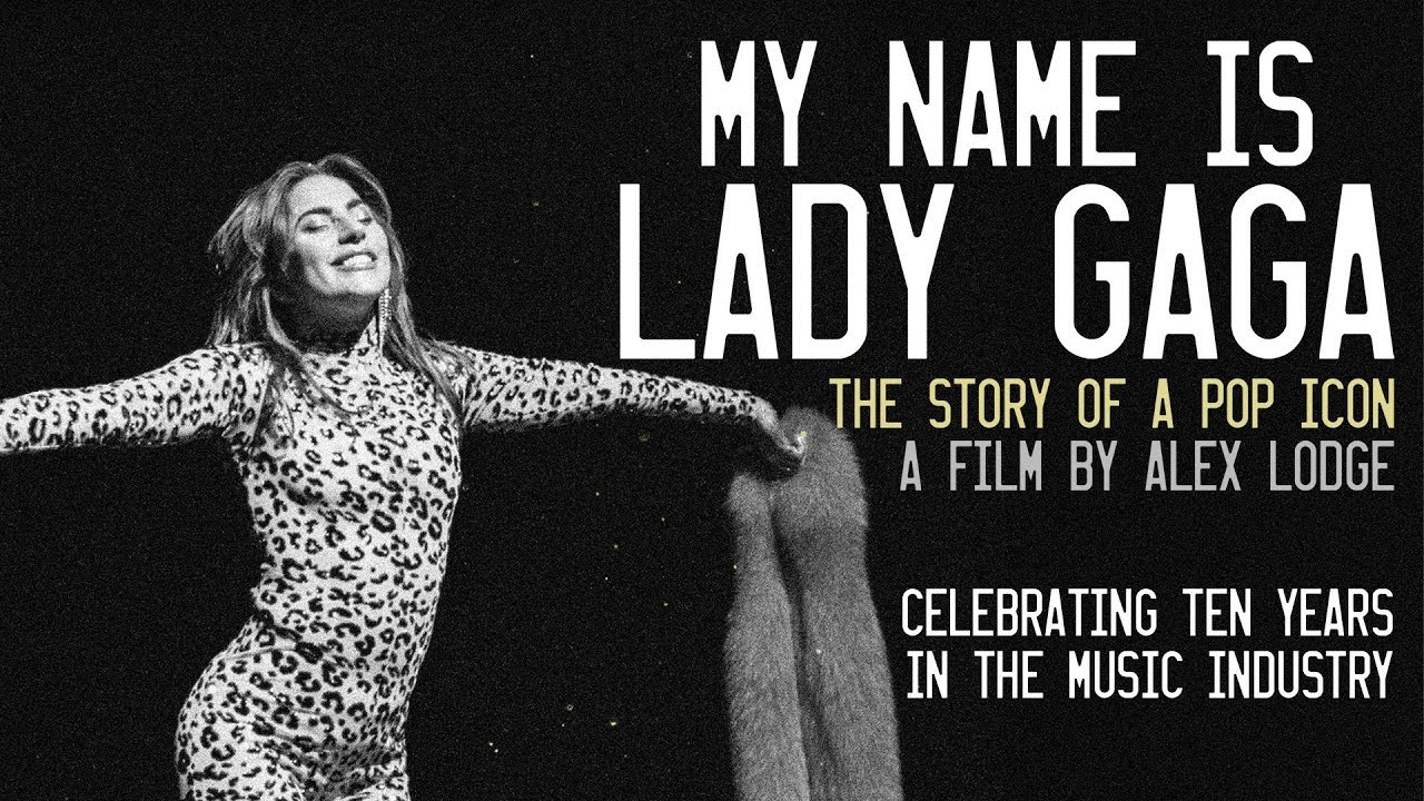 My Name is Lady Gaga (2018 Documentary Film)