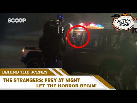 The Strangers: Prey at Night Behind The Scenes -  Let the horror begin!