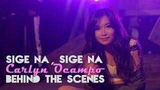 Carlyn Ocampo - Sige Na, Sige Na [Behind-The-Scenes]
