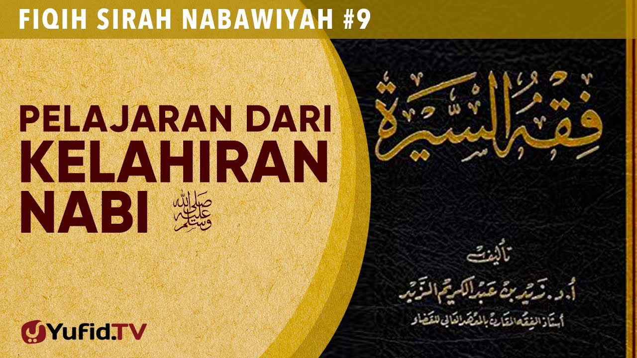 Fiqih Sirah Nabawiyah #9: Pelajari dari Kelahiran Nabi Muhammad - Ustadz Johan Saputra Halim, M.H.I.