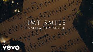I.M.T. Smile - Najkrajšie Vianoce (Lyric Video)