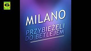 Milano - Przybieżeli do Betlejem (Kolęda 2017)