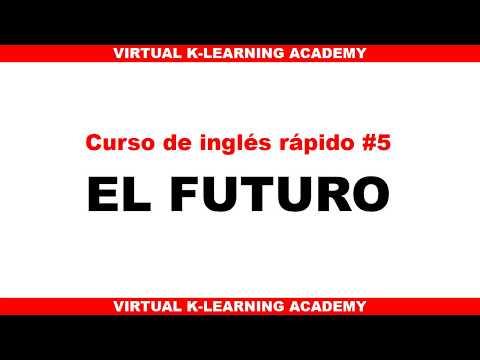 CURSO DE INGLES RAPIDO #5 : EL FUTURO