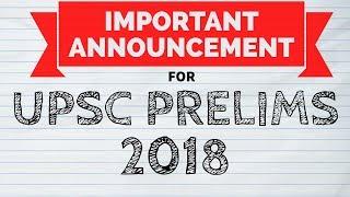Important Announcement for UPSC Prelims 2018