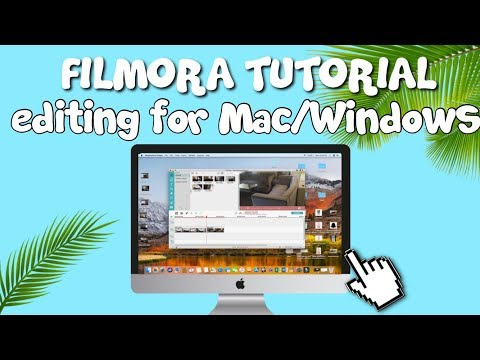 HOW TO EDIT YOUR VIDEOS ON MAC/WINDOWS WITH FILMORA 2018