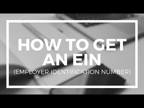 How to Get an EIN (Employer Identification Number) for Your Business Entity
