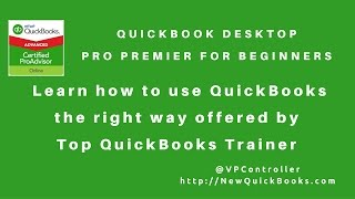 QuickBooks Desktop Pro Premier for Beginners - Learn How to Use QuickBooks The Right Way