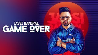 Game Over (Full Video)  Jassi Banipal | Latest Punjabi Songs 2019