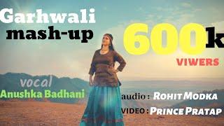 Latest Garhwali Song - Anushka Badhani - Cover Song - Garhwali Mashup - Krishna Music