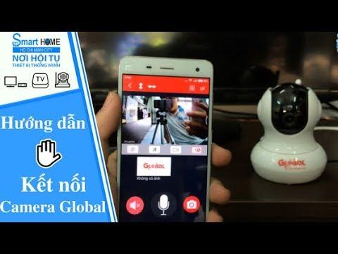Hướng dẫn cài đặt: Camera Wifi Global trên điện thoại - Smarthome Channel