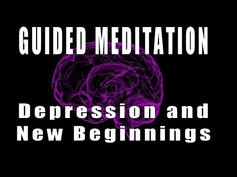 Guided meditation depression and new beginnings