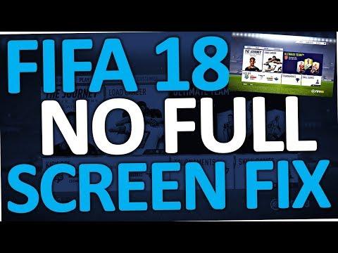 Fifa 18 - Can't go full screen (PC Fix | Windows 10)?