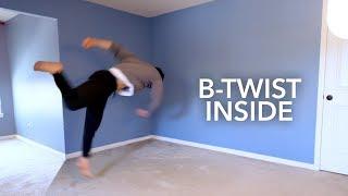 Learn B-Twist Inside your House