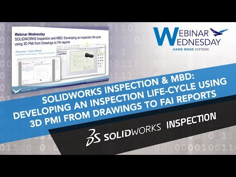 Webinar Wednesday: SOLIDWORKS Inspection and MBD – Developing an inspection life-cycle using 3D PMI