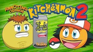 Annoying Orange - KitchenMon 2! (Pokemon Spoof)