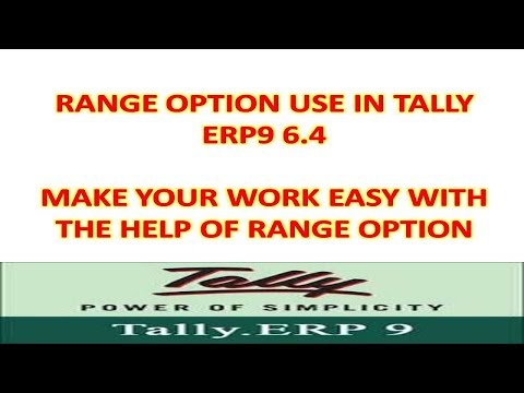TALLY ERP9 6.4 - Range Option Use In Tally Erp9 6.4 - Tally Hidden Feature