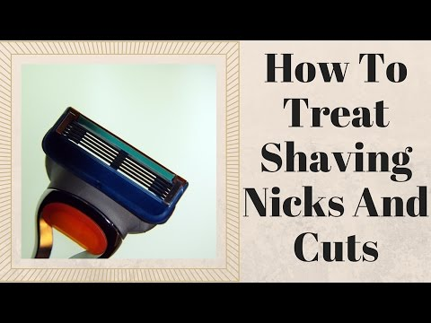 How To Treat Shaving Nicks And Cuts