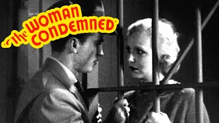 The Woman Condemned (1934) Crime, Drama, Mystery Full Length Movie