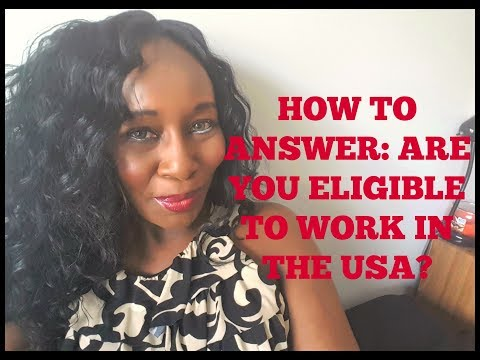 How To Answer: Are You Eligible To Work In The USA?