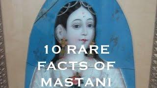 10 RARE FACTS OF MASTANI