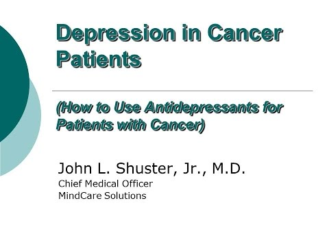 JOHN L SHUSTER, JR, MD 'Depression in Cancer Patients'
