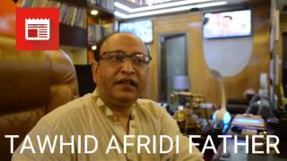 TAWHID AFRIDI FATHER - MOTHER - SISTER DRAMA