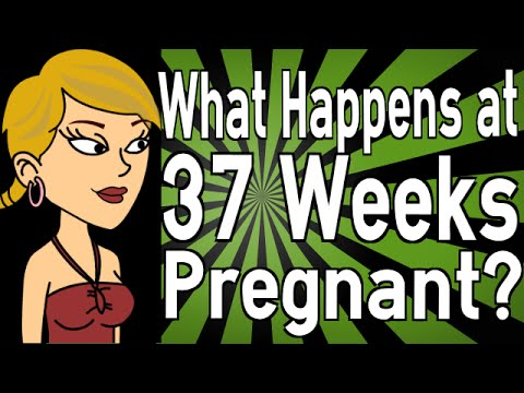 What Happens at 37 Weeks Pregnant?