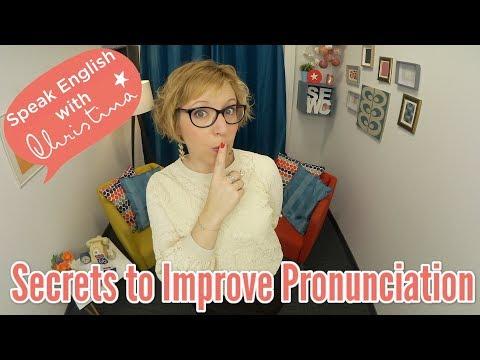 Secrets to Improve Your English Pronunciation