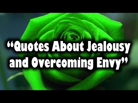 Quotes About Jealousy and Overcoming Envy