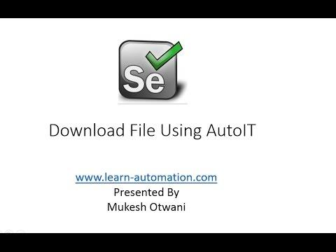 Download Files in Selenium Webdriver Using AutoIT Part 1