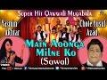 Main Aaunga Milne Ko Sawal Full Video Song Qawwali Muqabla Singer Chhote Yusuf Azad mp3